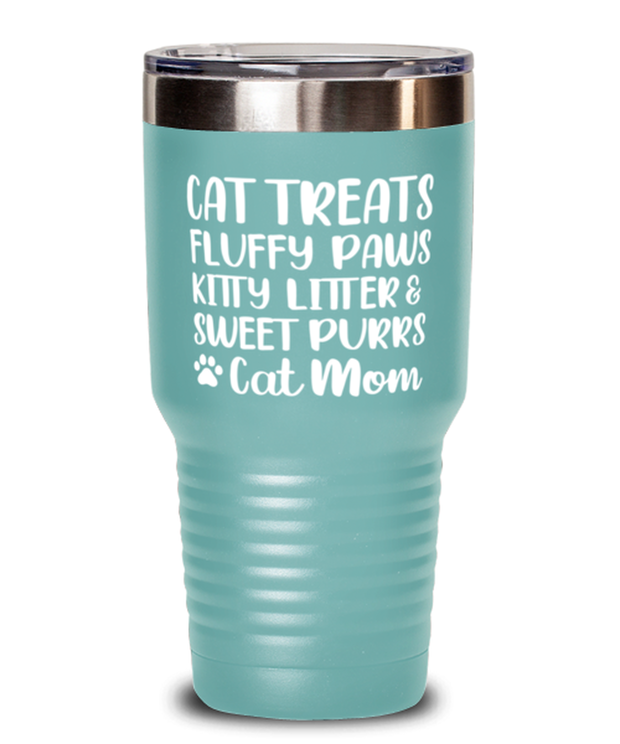 Cat Treats Fluffy Paws Kitty Litter & Sweet Purrs Cat Mom 30 oz Teal Drink Tumbler w/ Lid, Gift For Cat Moms, Tumblers & Water Glasses Gift For Mom, Mother's Day Present Ideas For Cat Moms