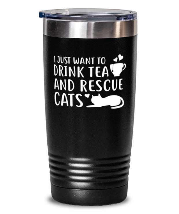 Want To Drink Tea Rescue Cats 20 oz Black Drink Tumbler w/ Lid, Gift For Cats And Tea Lovers, Tumblers & Water Glasses Gift For Her, Birthday Present Ideas For Cats And Tea Lovers