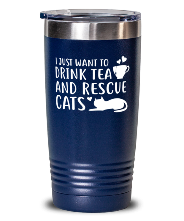 Want To Drink Tea Rescue Cats 20 oz Blue Drink Tumbler w/ Lid, Gift For Cats And Tea Lovers, Tumblers & Water Glasses Gift For Her, Birthday Present Ideas For Cats And Tea Lovers