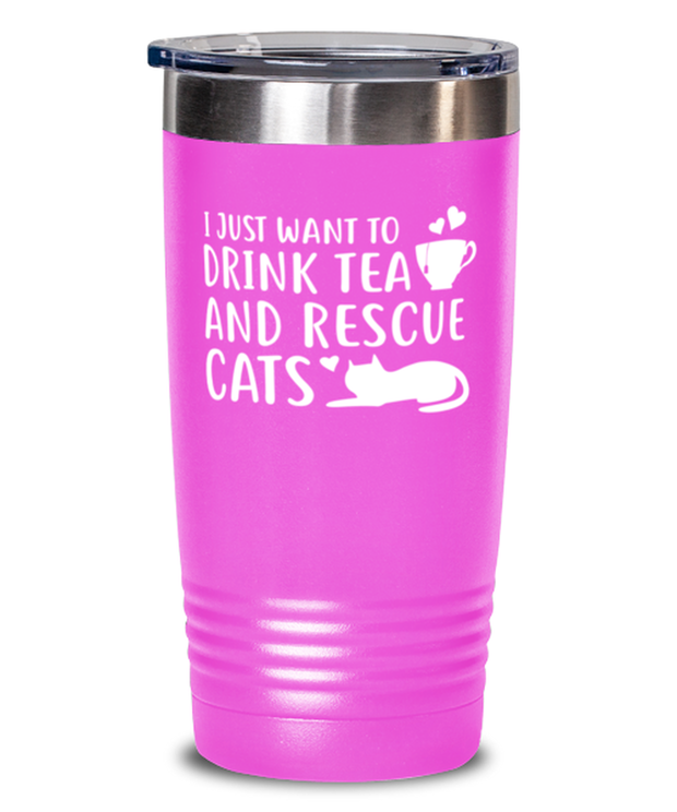 Want To Drink Tea Rescue Cats 20 oz Pink Drink Tumbler w/ Lid, Gift For Cats And Tea Lovers, Tumblers & Water Glasses Gift For Her, Birthday Present Ideas For Cats And Tea Lovers