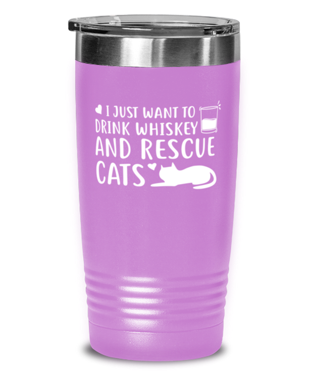 Want To Drink Whiskey Rescue Cats 20 oz Light Purple Drink Tumbler w/ Lid, Gift For Cats And Whiskey Lovers, Tumblers & Water Glasses Gift For Him, Birthday Present Ideas For Cats And Whiskey Lovers
