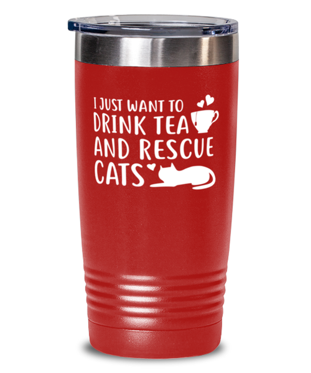 Want To Drink Tea Rescue Cats 20 oz Red Drink Tumbler w/ Lid, Gift For Cats And Tea Lovers, Tumblers & Water Glasses Gift For Her, Birthday Present Ideas For Cats And Tea Lovers