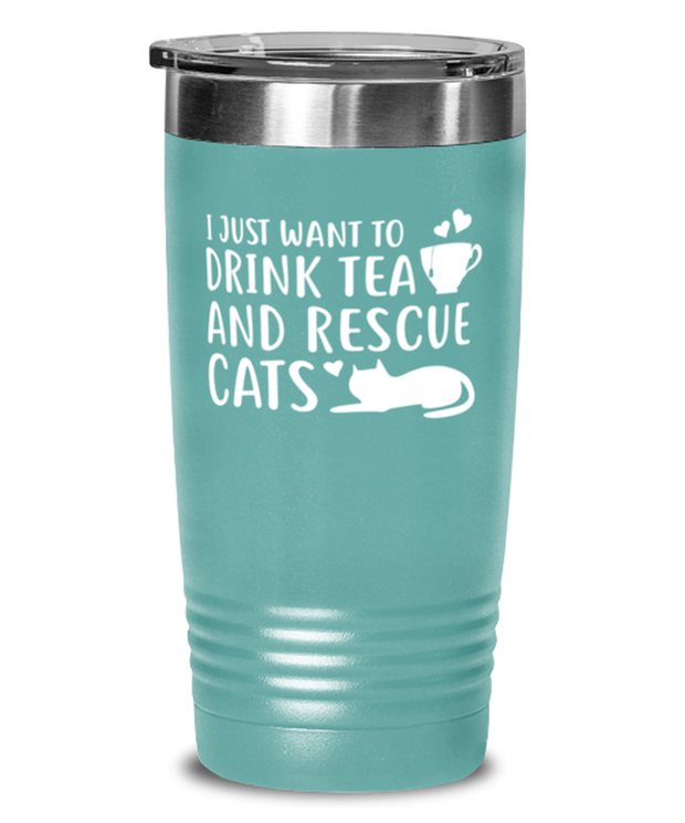 Want To Drink Tea Rescue Cats 20 oz Teal Drink Tumbler w/ Lid, Gift For Cats And Tea Lovers, Tumblers & Water Glasses Gift For Her, Birthday Present Ideas For Cats And Tea Lovers