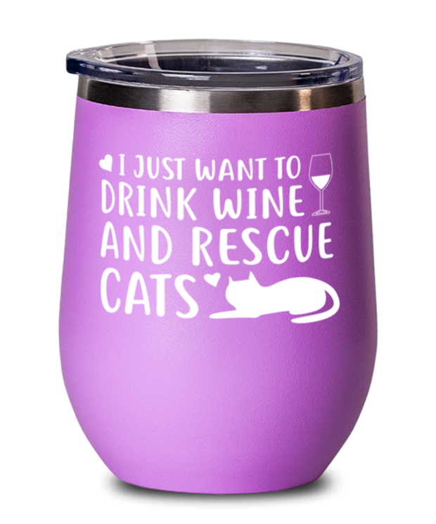Just Want To Drink Wine Rescue Cats Pink Insulated Wine Tumbler w/ Lid, Gift For Cats And Wine Lovers, Wine Glasses Gift For Her, Birthday Present Ideas For Cats And Wine Lovers