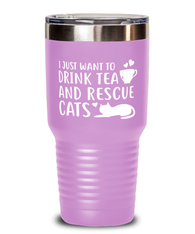Want To Drink Tea Rescue Cats 30 oz Light Purple Drink Tumbler w/ Lid, Gift For Cats And Tea Lovers, Tumblers & Water Glasses Gift For Her, Birthday Present Ideas For Cats And Tea Lovers