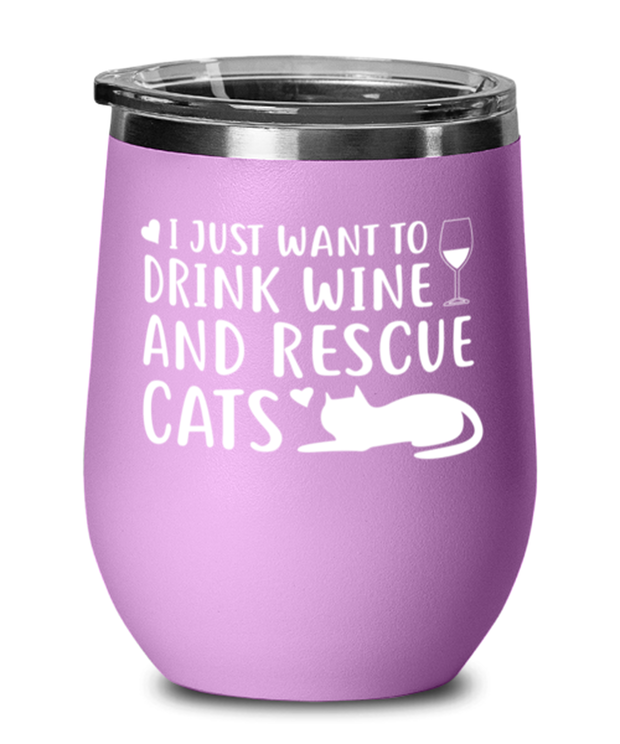 Just Want To Drink Wine Rescue Cats Light Purple Wine Tumbler w/ Lid, Gift For Cats And Wine Lovers, Wine Glasses Gift For Her, Birthday Present Ideas For Cats And Wine Lovers