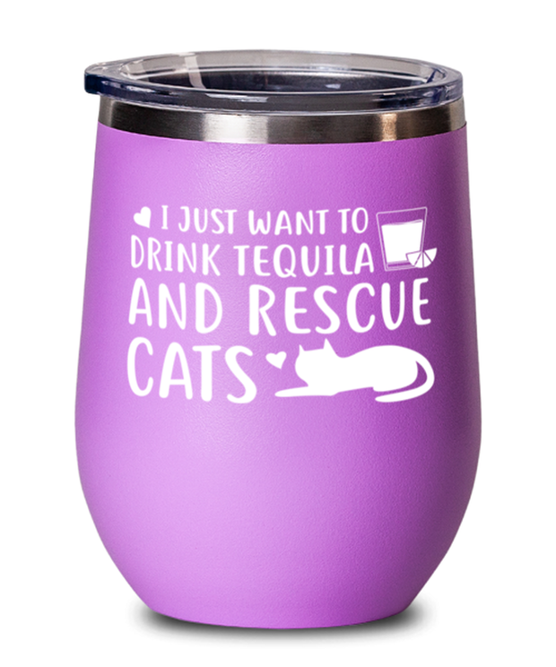 Want To Drink Tequila Rescue Cats Pink Insulated Wine Tumbler w/ Lid, Gift For Cats And Tequila Lovers, Wine Glasses Gift For Her, Birthday Present Ideas For Cats And Tequila Lovers