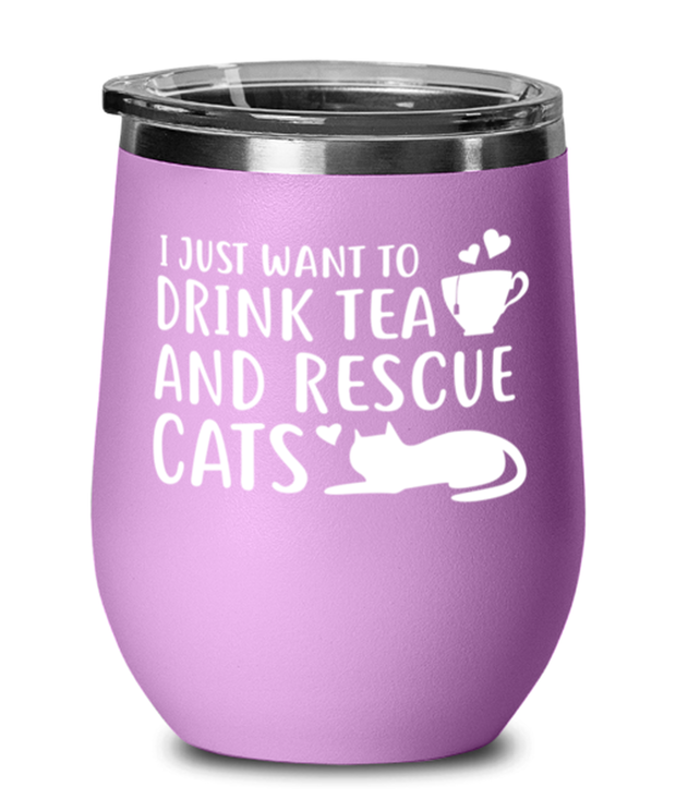Want To Drink Tea Rescue Cats Light Purple Wine Tumbler w/ Lid, Gift For Cats And Tea Lovers, Wine Glasses Gift For Her, Birthday Present Ideas For Cats And Tea Lovers