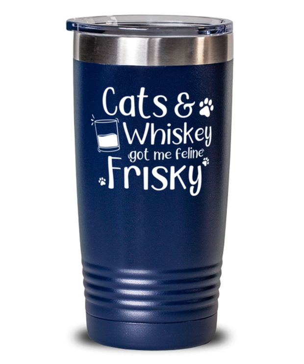 Cats Whiskey Got Me Frisky 20 oz Blue Drink Tumbler w/ Lid, Gift For Cats And Whiskey Lovers, Tumblers & Water Glasses Gift For Dad,, Father's Day Present Ideas For Cats And Whiskey Lovers