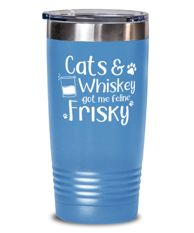 Cats Whiskey Got Me Frisky 20 oz Light Blue Drink Tumbler w/ Lid, Gift For Cats And Whiskey Lovers, Tumblers & Water Glasses Gift For Dad,, Father's Day Present Ideas For Cats And Whiskey Lovers