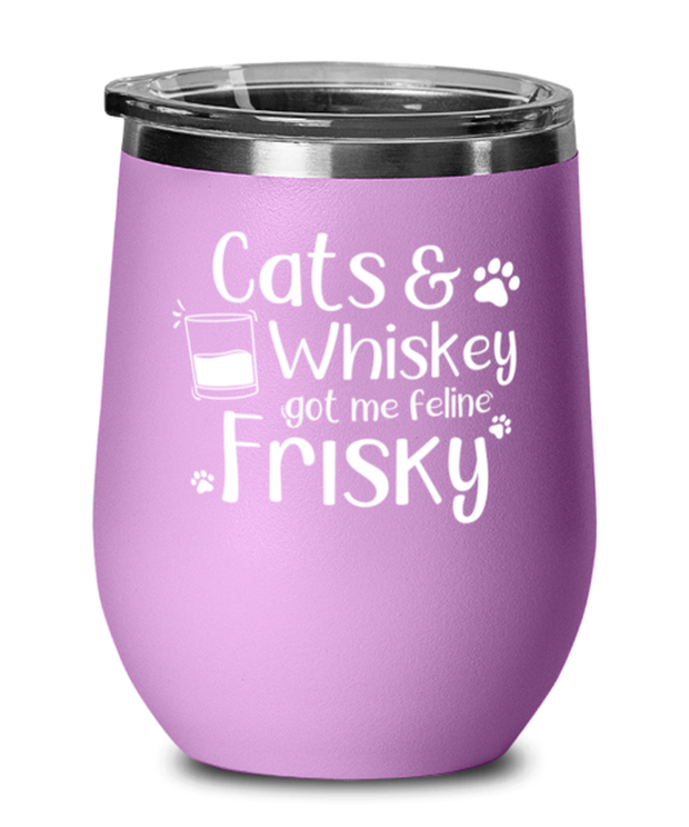 Cats Whiskey Got Me Frisky Light Purple Wine Tumbler w/ Lid, Gift For Cats And Whiskey Lovers, Wine Glasses Gift For Dad,, Father's Day Present Ideas For Cats And Whiskey Lovers