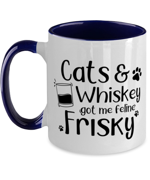 Cats Whiskey Got Me Frisky 11oz Navy Two Tone Coffee Mug, Gift For Cats And Whiskey Lovers, Novelty Coffee Mugs Gift For Dad,, Father's Day Present Ideas For Cats And Whiskey Lovers