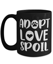 Adopt Love Spoil 15 oz Black Coffee Mug, Gift For Cat Adopters , Novelty Coffee Mugs Gift For Mom, Mother, Grandmother, Birthday, Just Because, Present Ideas For Cat Adopters