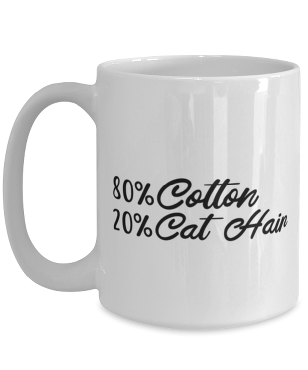 80% Cotton 20% Cat Hair 15 oz White Coffee Mug, Gift For Cat Lovers, Novelty Coffee Mugs Gift For Mom, Mother, Grandmother, Birthday, Just Because Present Ideas For Cat Lovers