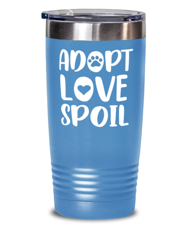 Adopt Love Spoil 20 oz Light Blue Drink Tumbler w/ Lid, Gift For Cat Adopters , Tumblers & Water Glasses Gift For Mom, Mother, Grandmother, Birthday, Just Because, Present Ideas For Cat Adopters