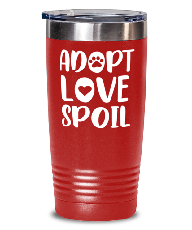 Adopt Love Spoil 20 oz Red Drink Tumbler w/ Lid, Gift For Cat Adopters , Tumblers & Water Glasses Gift For Mom, Mother, Grandmother, Birthday, Just Because, Present Ideas For Cat Adopters