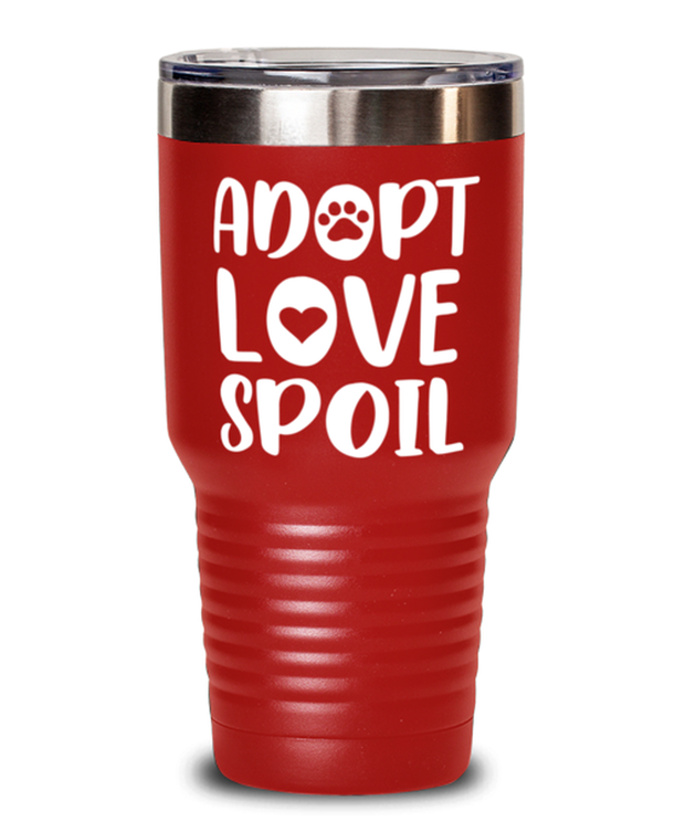 Adopt Love Spoil 30 oz Red Drink Tumbler w/ Lid, Gift For Cat Adopters , Tumblers & Water Glasses Gift For Mom, Mother, Grandmother, Birthday, Just Because, Present Ideas For Cat Adopters
