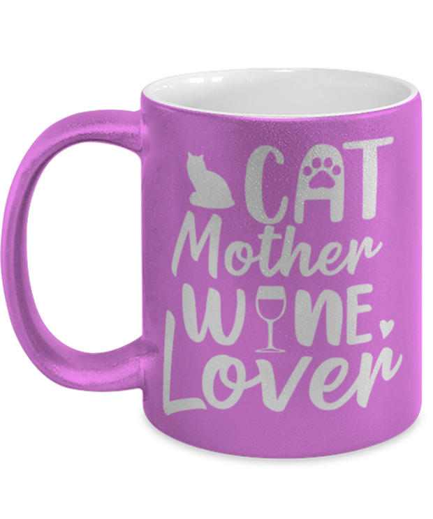 Cat Mother Wine Lover 11 oz Metallic Purple Mug, Gift For Cat And Wine Lovers, Novelty Coffee Mugs Gift For Her, Mother's Day Present Ideas For Cat And Wine Lovers