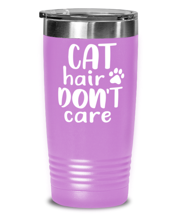Cat Hair Don't Care 20 oz Light Purple Drink Tumbler w/ Lid, Gift For Cat Lovers, Tumblers & Water Glasses Gift For Her, Mom, Mother, Grandmother, Birthday, Just Because Present Ideas For Cat Lovers