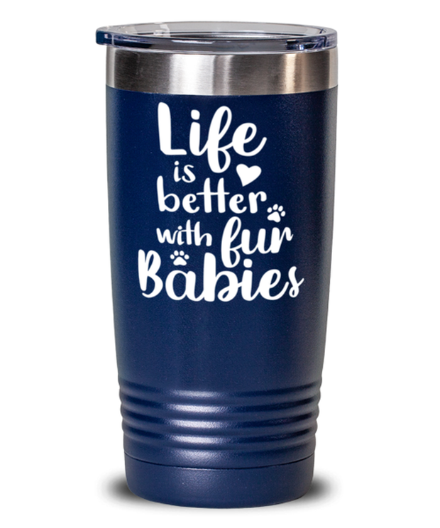 Life is Better with Fur Babies 20 oz Blue Drink Tumbler w/ Lid, Gift For Cat Lovers, Tumblers & Water Glasses Gift For Her, Mom, Mother,, Birthday, Just Because Present Ideas For Cat Lovers