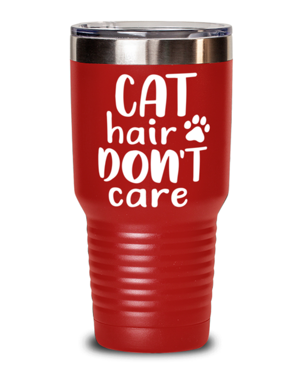 Cat Hair Don't Care 30 oz Red Drink Tumbler w/ Lid, Gift For Cat Lovers, Tumblers & Water Glasses Gift For Her, Mom, Mother, Grandmother, Birthday, Just Because Present Ideas For Cat Lovers