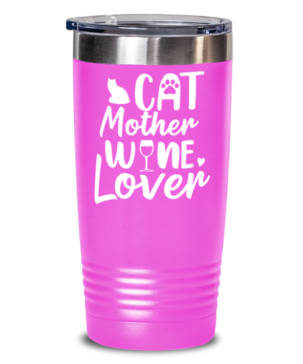 Cat Mother Wine Lover 20 oz Pink Drink Tumbler w/ Lid, Gift For Cat And Wine Lovers, Tumblers & Water Glasses Gift For Her, Mother's Day Present Ideas For Cat And Wine Lovers