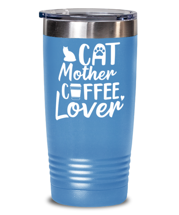 Cat Mother Coffee Lover 20 oz Light Blue Drink Tumbler w/ Lid, Gift For Cat And Coffee Lovers, Tumblers & Water Glasses Gift For Her, Mother's Day Present Ideas For Cat And Coffee Lovers