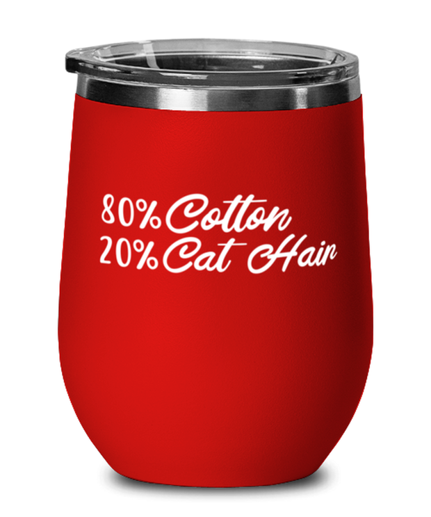 80% Cotton 20% Cat Hair Red Insulated Wine Tumbler w/ Lid, Gift For Cat Lovers, Wine Glasses Gift For Mom, Mother, Grandmother, Birthday, Just Because Present Ideas For Cat Lovers