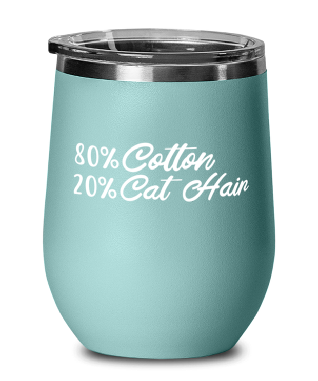 80% Cotton 20% Cat Hair Teal Insulated Wine Tumbler w/ Lid, Gift For Cat Lovers, Wine Glasses Gift For Mom, Mother, Grandmother, Birthday, Just Because Present Ideas For Cat Lovers