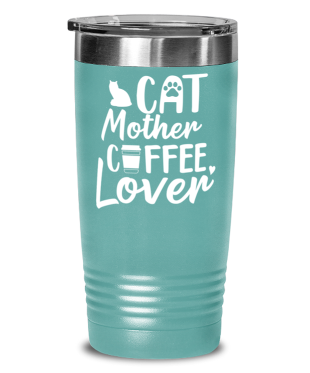 Cat Mother Coffee Lover 20 oz Teal Drink Tumbler w/ Lid, Gift For Cat And Coffee Lovers, Tumblers & Water Glasses Gift For Her, Mother's Day Present Ideas For Cat And Coffee Lovers
