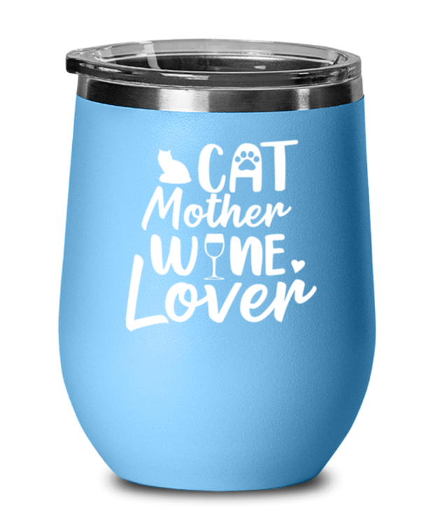 Cat Mother Wine Lover Light Blue Wine Tumbler w/ Lid, Gift For Cat And Wine Lovers, Wine Glasses Gift For Her, Mother's Day Present Ideas For Cat And Wine Lovers