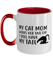 My Cat Mom Works Her Tail Off. I Still Have My Tail 11oz Red Two Tone Coffee Mug, Gift For Cat Lovers, Novelty Coffee Mugs Gift For Her, Mother's Day Present Ideas For Cat Lovers