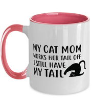 My Cat Mom Works Her Tail Off. I Still Have My Tail 11oz Pink Two Tone Coffee Mug, Gift For Cat Lovers, Novelty Coffee Mugs Gift For Her, Mother's Day Present Ideas For Cat Lovers