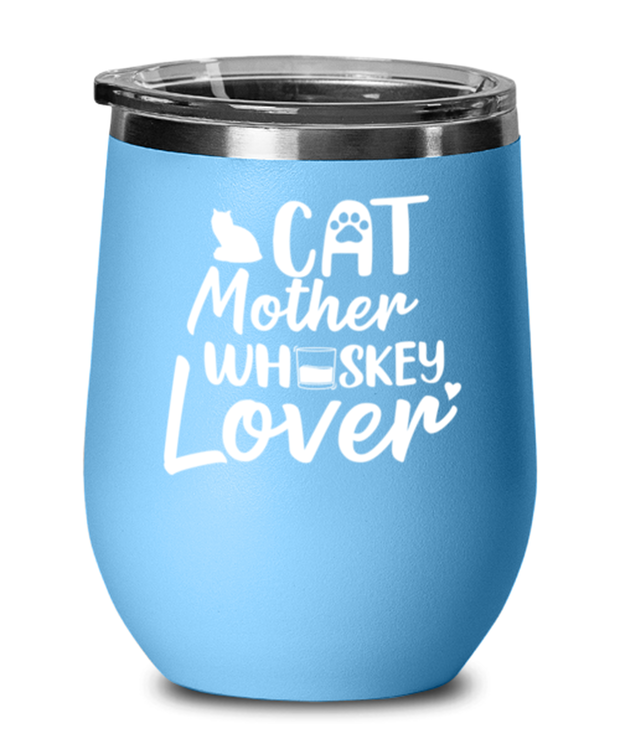 Cat Mother Whiskey Lover Light Blue Wine Tumbler w/ Lid, Gift For Cat And Whiskey Lovers, Wine Glasses Gift For Her, Mother's Day Present Ideas For Cat And Whiskey Lovers