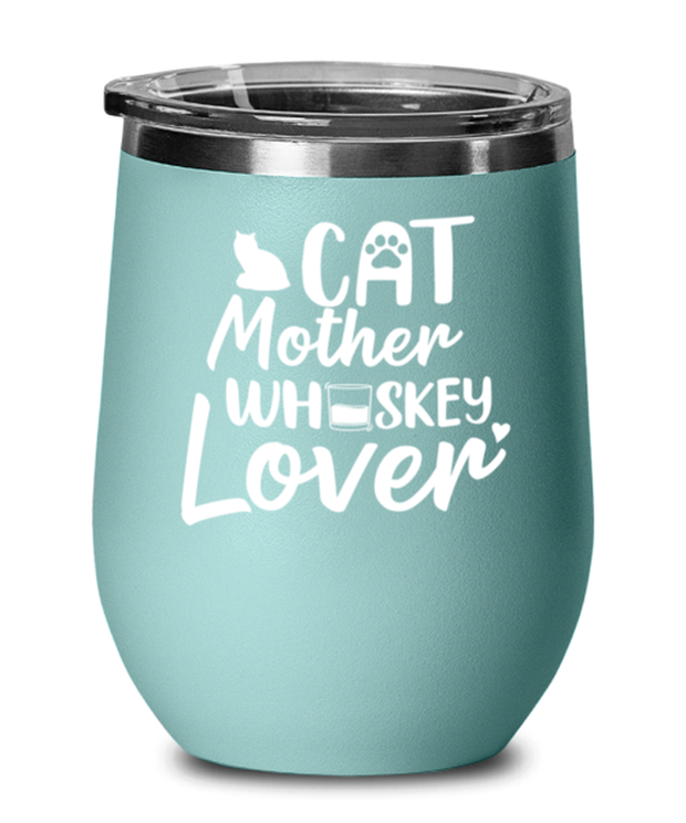 Cat Mother Whiskey Lover Teal Insulated Wine Tumbler w/ Lid, Gift For Cat And Whiskey Lovers, Wine Glasses Gift For Her, Mother's Day Present Ideas For Cat And Whiskey Lovers