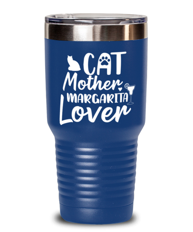 Cat Mother Margarita Lover 30 oz Blue Drink Tumbler w/ Lid, Gift For Cat And Margarita Lovers, Tumblers & Water Glasses Gift For Her, Mother's Day Present Ideas For Cat And Margarita Lovers