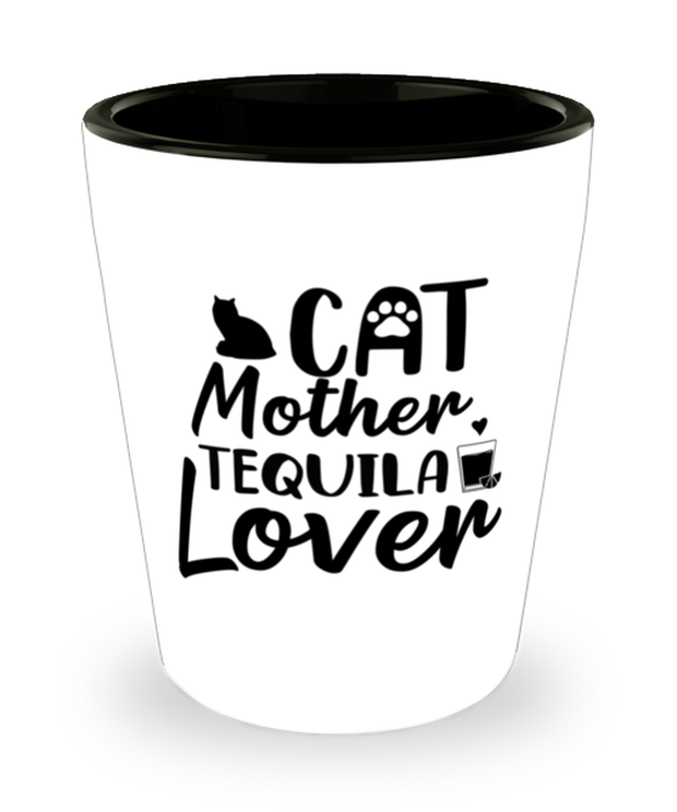 Cat Mother Tequila Lover 1.5 oz Ceramic Shot Glass, Gift For Cat And Tequila Lovers, Shot Glasses Gift For Her, Mother's Day Present Ideas For Cat And Tequila Lovers