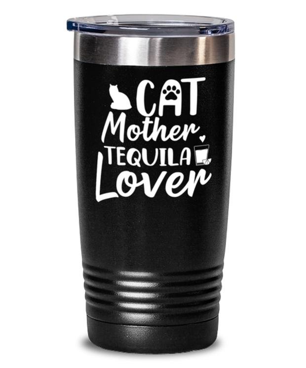 Cat Mother Tequila Lover 20 oz Black Drink Tumbler w/ Lid, Gift For Cat And Tequila Lovers, Tumblers & Water Glasses Gift For Her, Mother's Day Present Ideas For Cat And Tequila Lovers