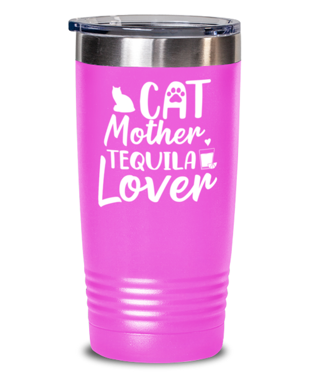 Cat Mother Tequila Lover 20 oz Pink Drink Tumbler w/ Lid, Gift For Cat And Tequila Lovers, Tumblers & Water Glasses Gift For Her, Mother's Day Present Ideas For Cat And Tequila Lovers