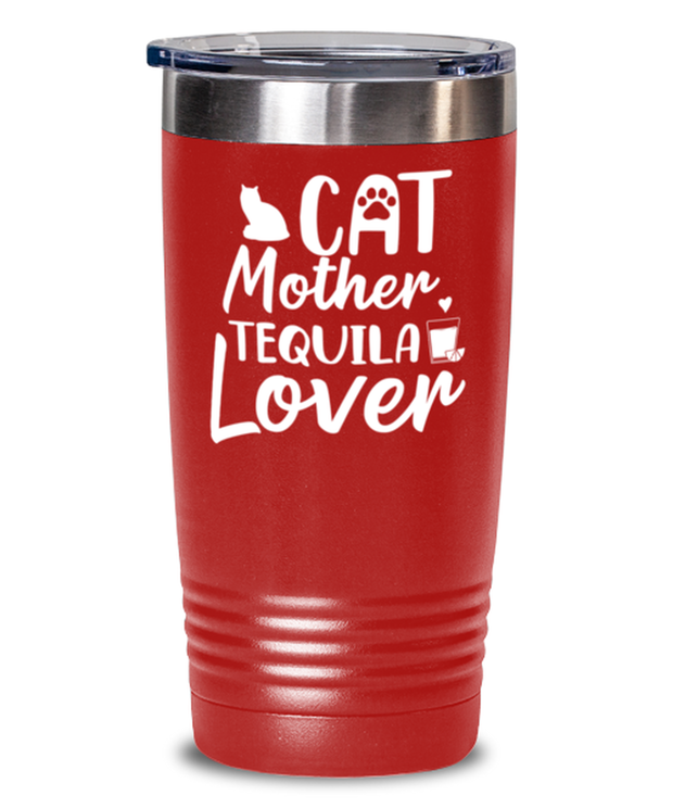 Cat Mother Tequila Lover 20 oz Red Drink Tumbler w/ Lid, Gift For Cat And Tequila Lovers, Tumblers & Water Glasses Gift For Her, Mother's Day Present Ideas For Cat And Tequila Lovers