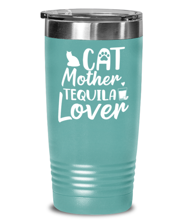 Cat Mother Tequila Lover 20 oz Teal Drink Tumbler w/ Lid, Gift For Cat And Tequila Lovers, Tumblers & Water Glasses Gift For Her, Mother's Day Present Ideas For Cat And Tequila Lovers