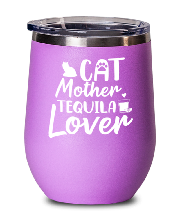 Cat Mother Tequila Lover Pink Insulated Wine Tumbler w/ Lid, Gift For Cat And Tequila Lovers, Wine Glasses Gift For Her, Mother's Day Present Ideas For Cat And Tequila Lovers
