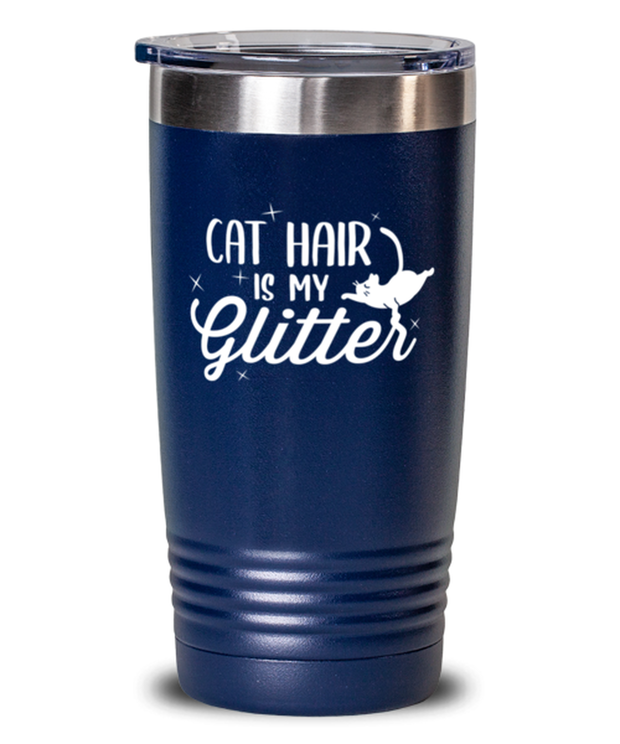 Cat Hair Is My Glitter 20 oz Blue Drink Tumbler w/ Lid, Gift For Cat Lovers, Tumblers & Water Glasses Gift For Mom, Mother, Grandmother, Birthday, Just Because Present Ideas For Cat Lovers