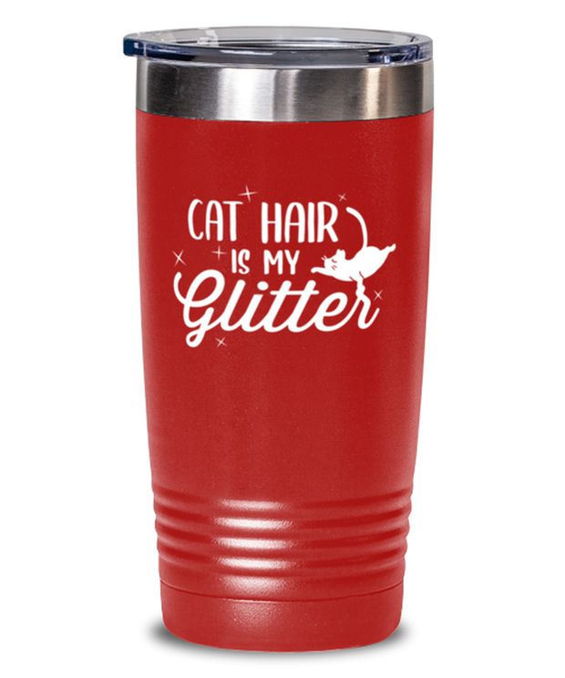 Cat Hair Is My Glitter 20 oz Red Drink Tumbler w/ Lid, Gift For Cat Lovers, Tumblers & Water Glasses Gift For Mom, Mother, Grandmother, Birthday, Just Because Present Ideas For Cat Lovers