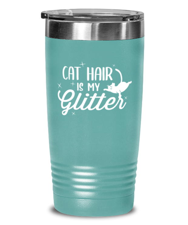 Cat Hair Is My Glitter 20 oz Teal Drink Tumbler w/ Lid, Gift For Cat Lovers, Tumblers & Water Glasses Gift For Mom, Mother, Grandmother, Birthday, Just Because Present Ideas For Cat Lovers