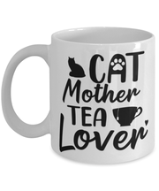 Cat Mother Tea Lover 11 oz White Coffee Mug, Gift For Cat And Tea Lovers, Novelty Coffee Mugs Gift For Mom, Aunt, Mother's Day, Birthday Present Ideas For Cat And Tea Lovers