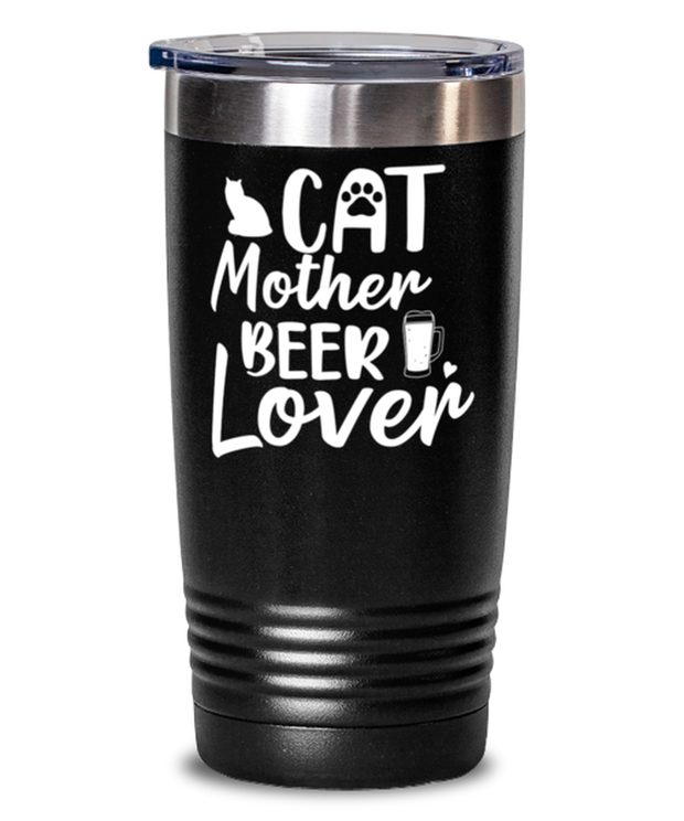 Cat Mother Beer Lover 20 oz Black Drink Tumbler w/ Lid, Gift For Cat And Beer Lovers, Tumblers & Water Glasses Gift For Mom, Aunt, Mother's Day, Birthday Present Ideas For Cat And Beer Lovers