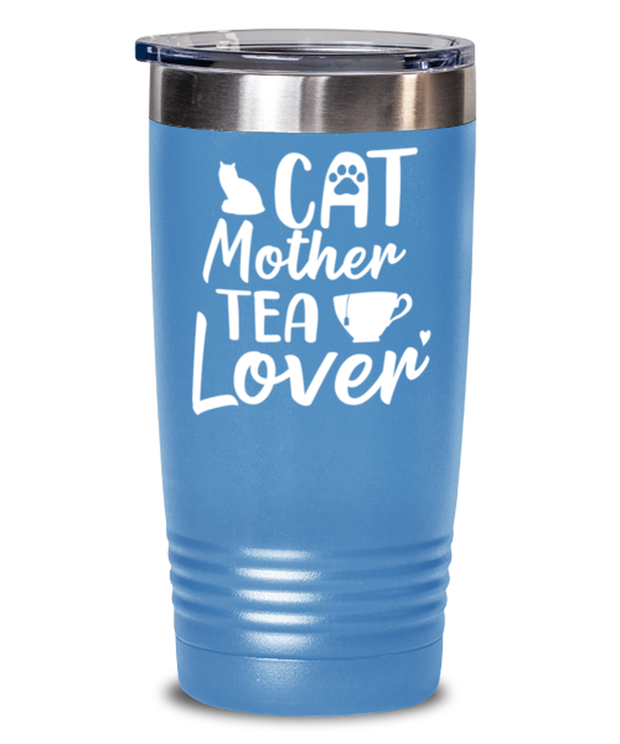 Cat Mother Tea Lover 20 oz Light Blue Drink Tumbler w/ Lid, Gift For Cat And Tea Lovers, Tumblers & Water Glasses Gift For Mom, Aunt, Mother's Day, Birthday Present Ideas For Cat And Tea Lovers