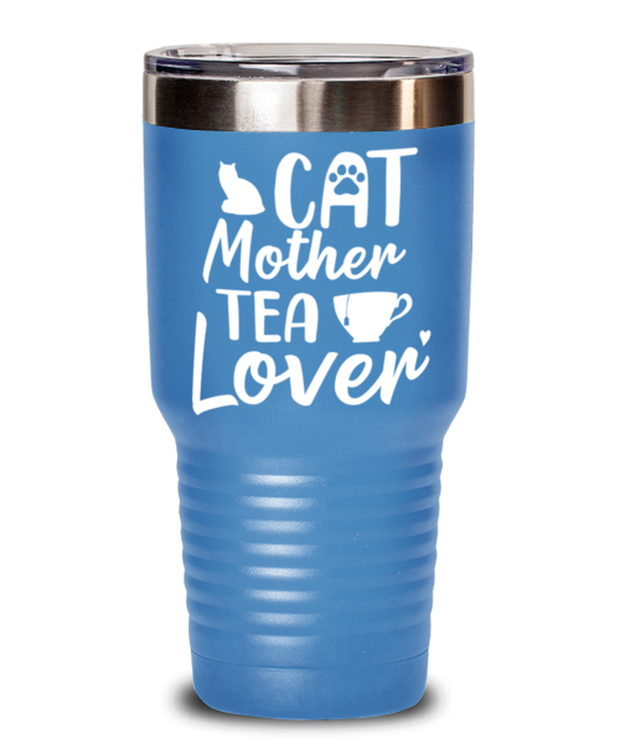 Cat Mother Tea Lover 30 oz Light Blue Drink Tumbler w/ Lid, Gift For Cat And Tea Lovers, Tumblers & Water Glasses Gift For Mom, Aunt, Mother's Day, Birthday Present Ideas For Cat And Tea Lovers