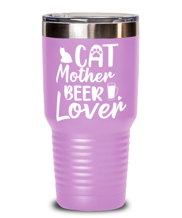 Cat Mother Beer Lover 30 oz Light Purple Drink Tumbler w/ Lid, Gift For Cat And Beer Lovers, Tumblers & Water Glasses Gift For Mom, Aunt, Mother's Day, Birthday Present Ideas For Cat And Beer Lovers